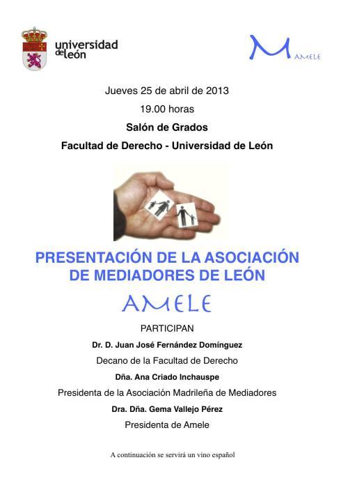El día 25 de abril de 2013 se presentará en la Facultad de Derecho de la Universidad de León la Asociación de Mediadores de León